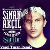 Sinan Akçıl Feat. Ferah Zeydan - Şarttır (Varol Turan Remix) FREE DOWNLOAD = BUY