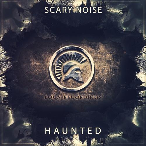 SCARY NOISE – Haunted (Original Mix)