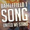 DAgames - United We Stand (Battlefield 1 Song)
