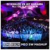 DJ Khaled Vs Jay Karama - All I Do Is Keep Calm (Ben Ambergen Meo SW Mashup)