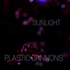 Sunlight--Plastic Cannons