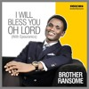 I WILL BLESS YOU OH LORD (Epouranics)- Brother Ransome