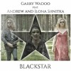 Garry Wadoo feat. Andrew and Ilona Shnitka - Blackstar (David Bowie cover)