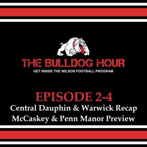 The Bulldog Hour, Episode 2-4: 2016 Weeks 3/4 Recap and Weeks 5/6 Preview