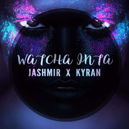 Jashmir x Kyran - Watcha Inta [Click BUY for FREE download]