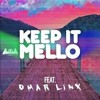 Marshmellow - Keep It Mello (feat. Omar LinX)