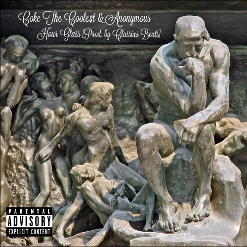 Coke The Coole$t & Anonymous - Hour Glass [Prod. by Classixs Beats]