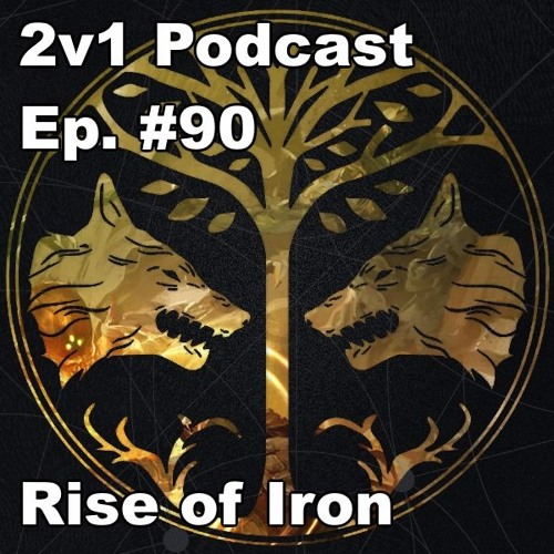 Ep. #90 - Rise of Iron