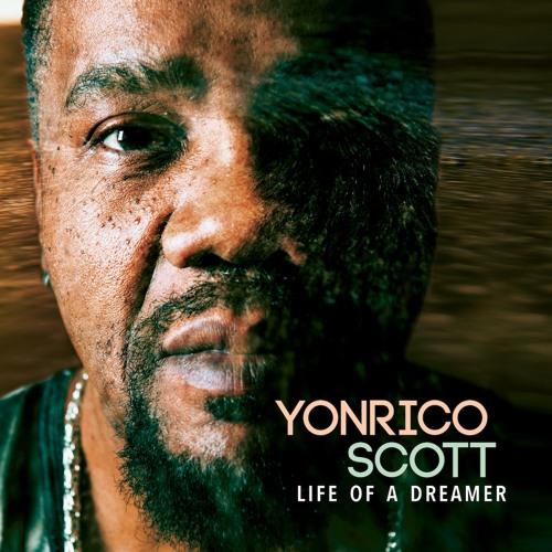 Yonrico Scott - Life Of A Dreamer