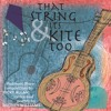 That string & its kite too; Track 9 - Down in the Flood