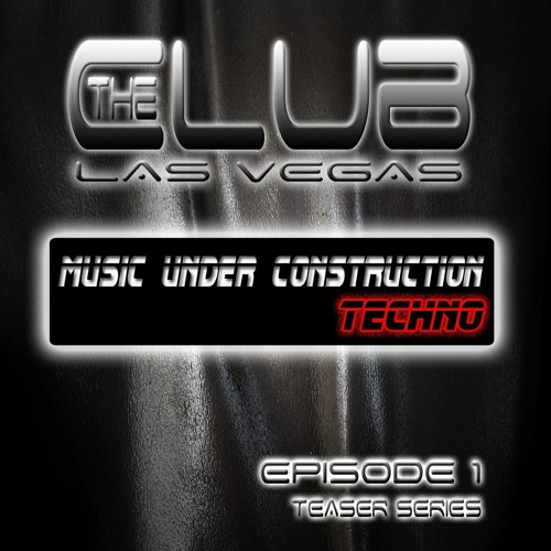 "The Club Las Vegas Premium Teaser series EPISODE 1 ""TECHNO"" BY M.U.C."