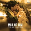 Mile Ho Tum (Fever 2016) Dj Amy Remix