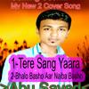 Tere Sang Yaraa By Abu Sayed 2016 Hindi Cover Song