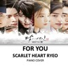 For You- Scarlet Heart Ryeo OST PIANO COVER