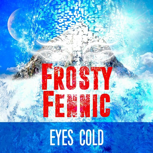 Frosty Fennic - Eyes Cold EP