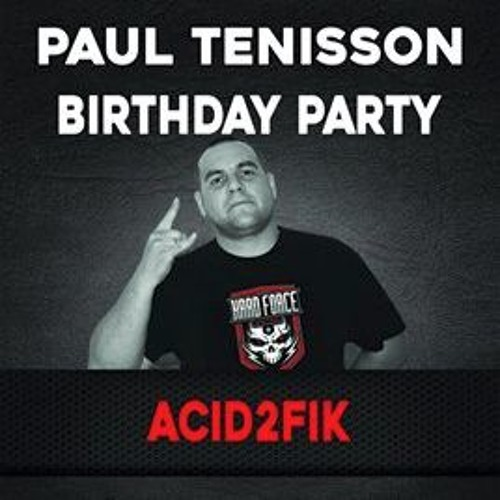ACID2FIK - TECHNO DJ SET - PAUL TENISSON BIRTHDAY PARTY