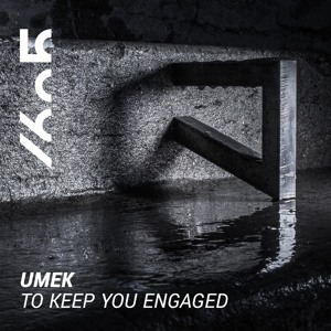 UMEK - To Keep You Engaged (Original Mix)