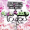 David Guetta, Cedric Gervais, Chris Willis - Would I Lie To You (Festival Mix) [Preview]
