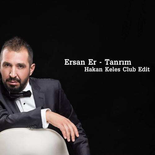 Ersan Er Tanrim Hakan Keles Club Edit No Jingle Download Buy By Hakan Keles