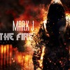 Feel The Fire- Mark J
