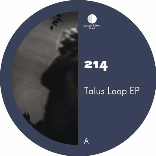 [LDR_19] 214 - Talus Loop EP