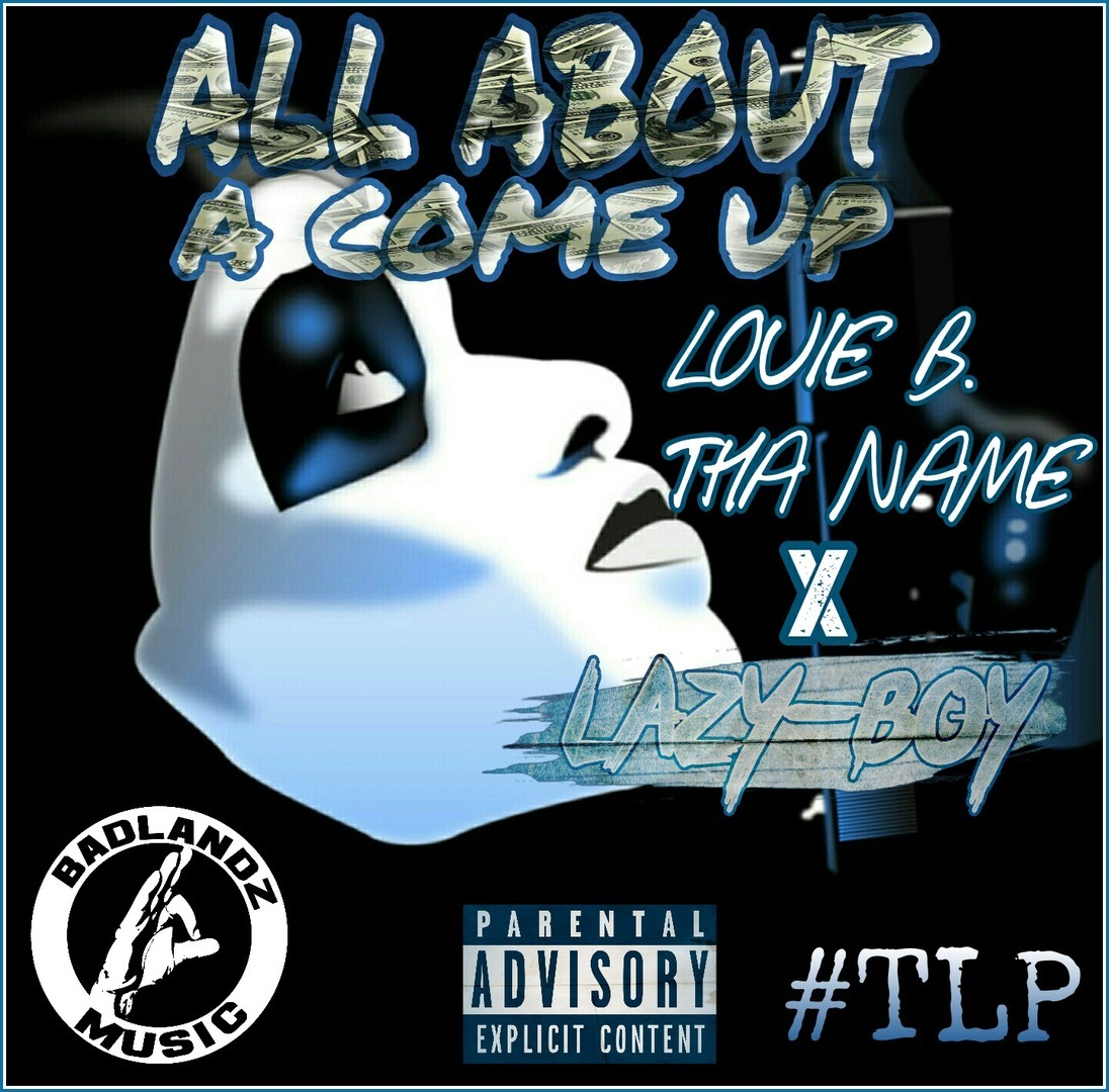 Louie B Tha Name ft. Lazy-Boy - All About A Come Up (Prod. Joey Mystro) [Thizzler.com]