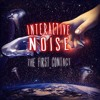 Interactive Noise- Alien Contact. (Out now!!!)