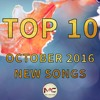 OCTOBER 2016 Top 10 New Songs