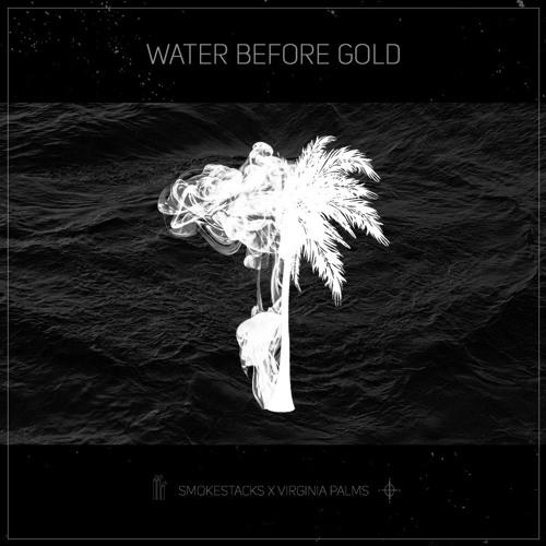 SmokeStacks X Virginia Palms - Water Before Gold EP
