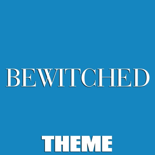 Bewitched Theme
