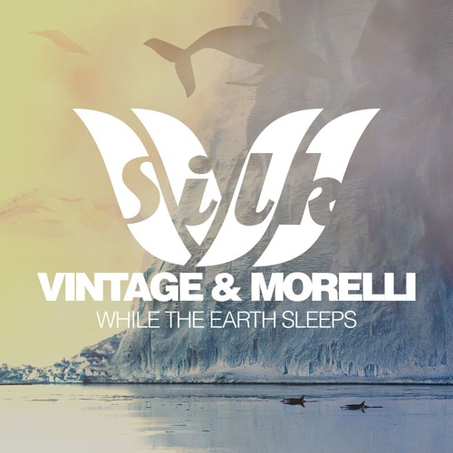 Vintage & Morelli - While The Earth Sleeps (Original Mix)