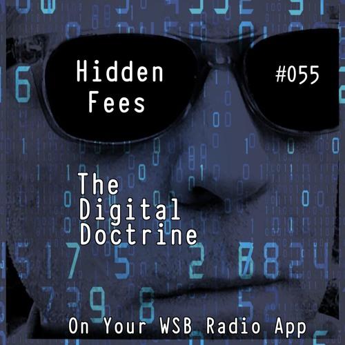 The Digital Doctrine #055 - Hidden Fees