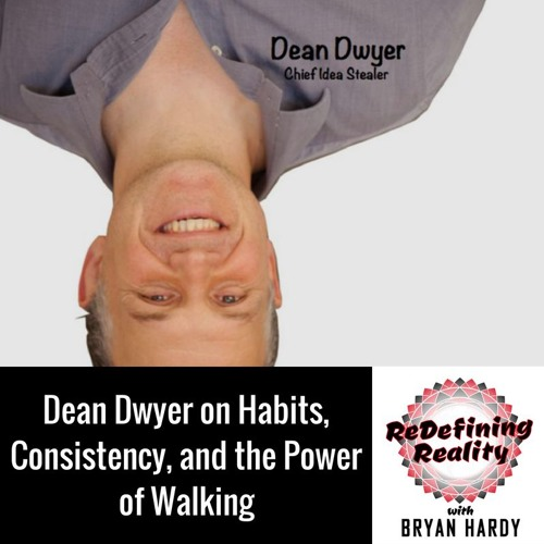 Dean Dwyer on Habits, Consistency and the Power of Walking - Ep. 4