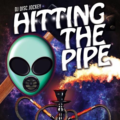 Hitting The Pipe by DJ Disc Jockey