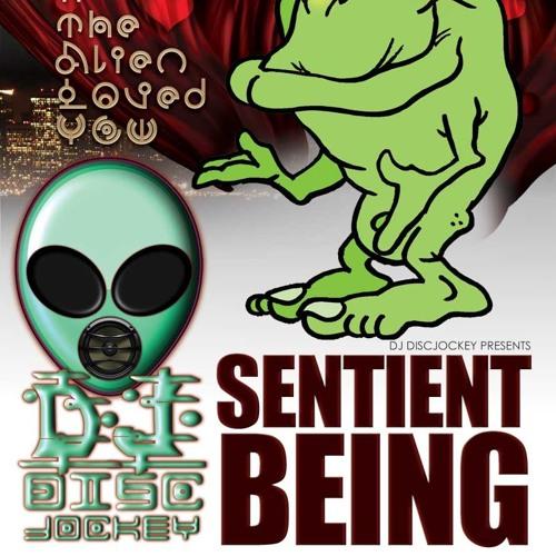 Sentient Being by DJ Disc Jockey
