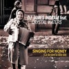 DJ James Ingram ft. Crystal Waters - Singing For Money (La da dee la dee da)