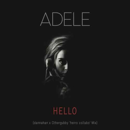 Hello (dannahan x Othergubby 'herro collabo' Mix)