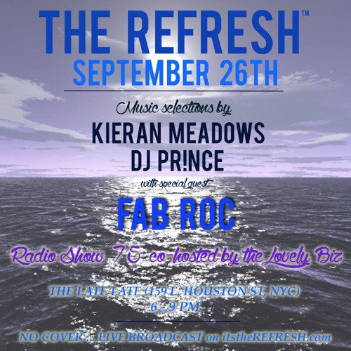 The REFRESH Radio Show # 75 (sets from Kieran Meadows + special guest DJ Fab Roc)