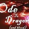 Ode To Dragon (and Blood)