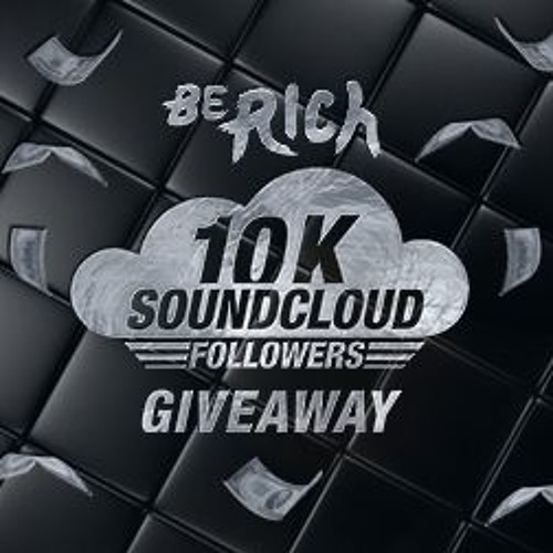 Be Rich 10K Giveaway by Be Rich Records - Free download on ToneDen