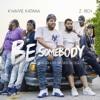 Be Somebody w/ Kwame Katana (Prod by Ben Wogu)