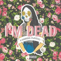 DUCKWRTH - I'm Dead (Ft. Sad Money & Sabrina Claudio)