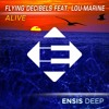 Flying Decibels feat. Lou - Marine - Alive (OUT NOW)