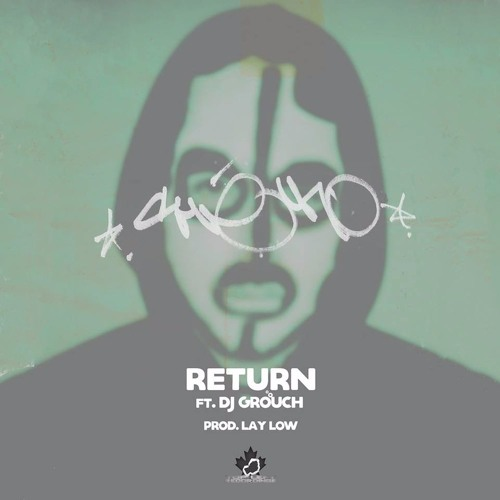 Che Uno - Return Feat. DJ Grouch (Prod. by Lay Low)