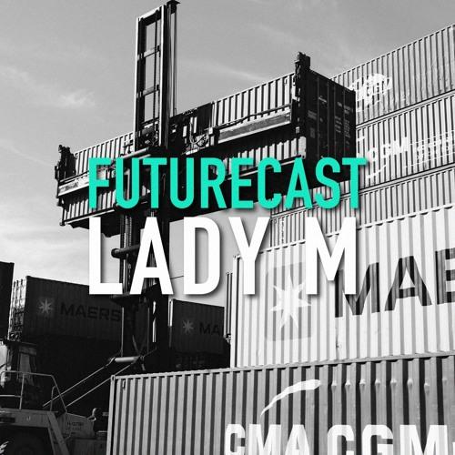 Futurecast #5 - Lady M