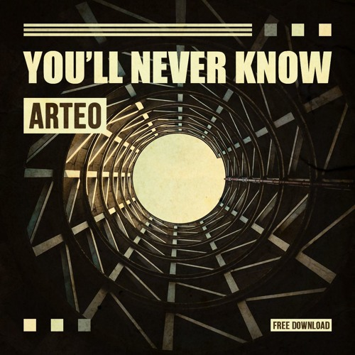 Arteo - You'll Never Know [FREE DL]