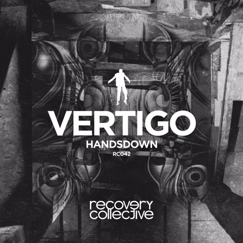 Handsdown - Vertigo (Original Mix) #11 Beatport Electronica Chart [Recovery Collective]