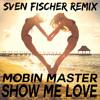 Mobin Master feat. Karina Chavez - Show Me Love (Sven Fischer Remix) Snippet