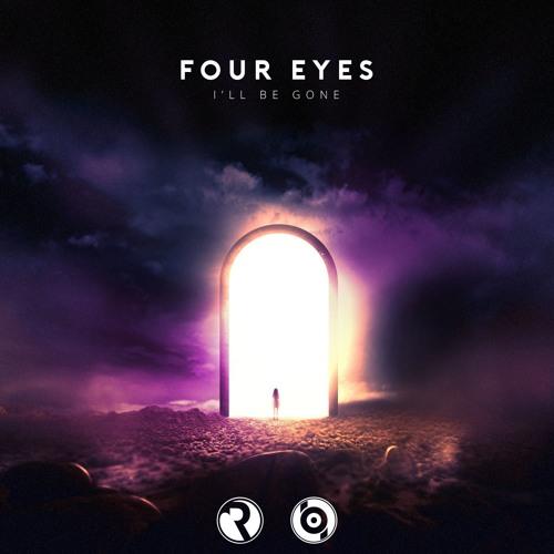 Four Eyes - I'll Be Gone