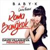 Baby K ft. G.Ferreri - Roma Bangkok (David Villanueva Private Edit) [FREE DOWNLOAD]